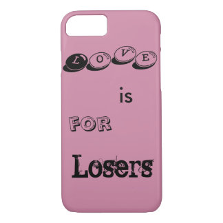 Love is for Losers iPhone 7 Case