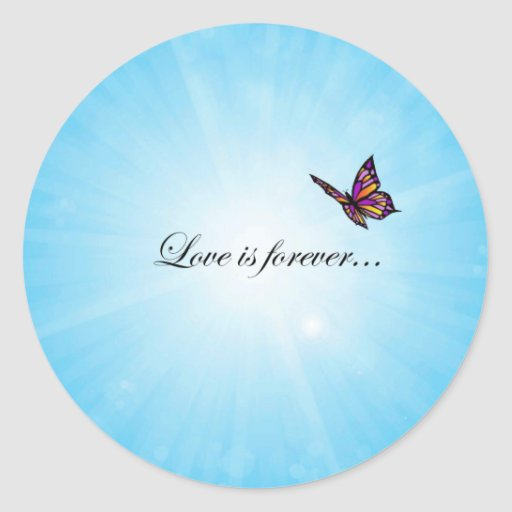 Love is Forever Butterfly Round Sticker