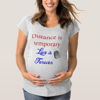 Love is Forever Military Wife Deployment Maternity Maternity T-Shirt