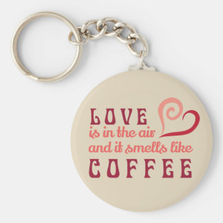 Love is in the Air & it smells like coffee Keychai Key Ring