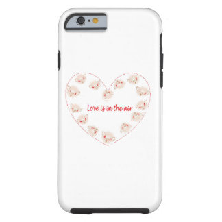 Love is in the air tough iPhone 6 case