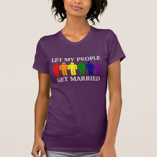 Love is Love Let my people get Married T Shirts