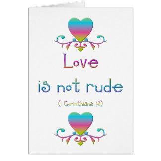 Love is not rude greeting cards