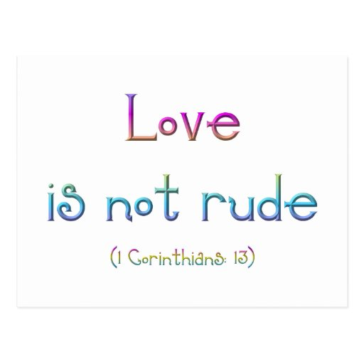 """""""Love is not rude"""" Post Cards"""