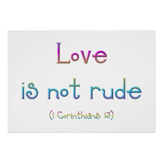 Love is not rude posters