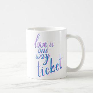 Love is one way ticket coffee mug