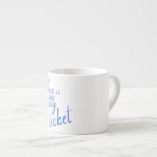 Love is one way ticket espresso cup