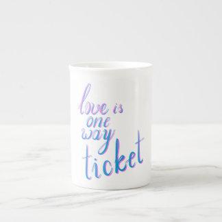 Love is one way ticket tea cup