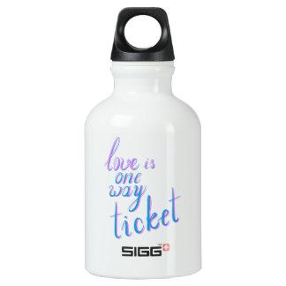 Love is one way ticket water bottle