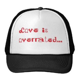 Love is Overrated Cap