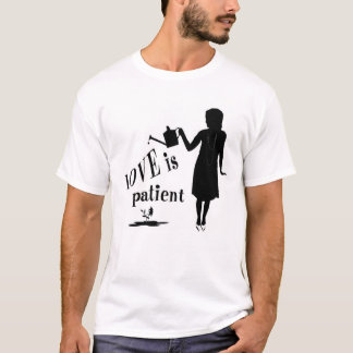Love is Patient T-Shirt
