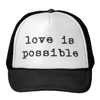 LOVE IS POSSIBLE CAP