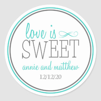 Love Is Sweet Labels (Teal / Gray) Round Sticker