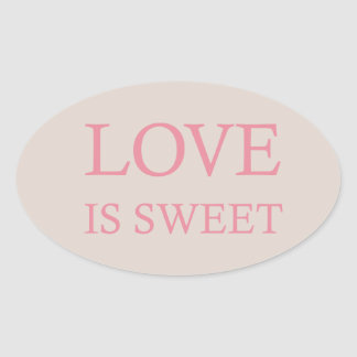 Love is Sweet Pink Oval Sticker