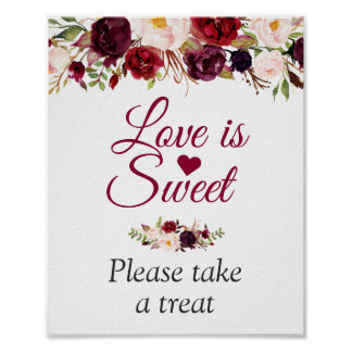 Love is Sweet Please Take A Treat Burgundy Floral Poster