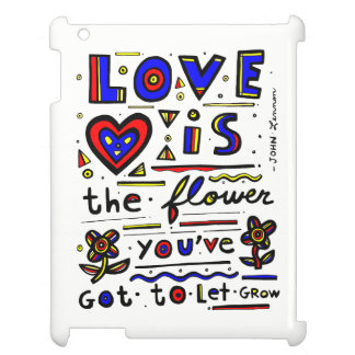 """""""Love is the Flower You've Got to Let Grow"""" iPad C iPad Case"""