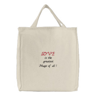Love is the greatest Magic of all -embroidered bag