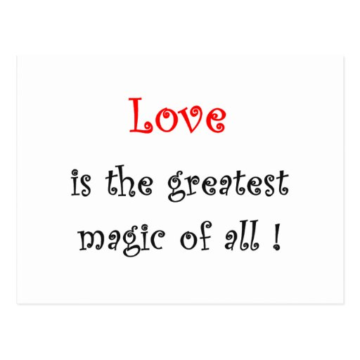 Love is the greatest Magic of all !-postcards