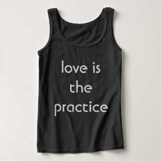 love is the practice tank