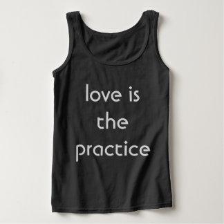 love is the practice tank