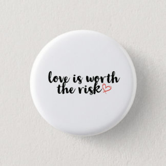 Love is Worth the Risk button