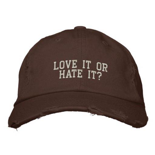 Love it or hate it? baseball cap