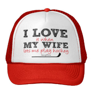 Love It When My Wife Let Me Play Hockey Cap