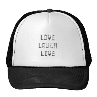 Love Laugh Live Cap