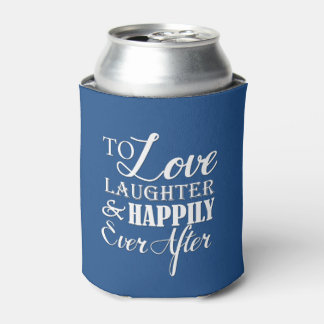 Love Laughter Happily Ever After Wedding Can Cooler