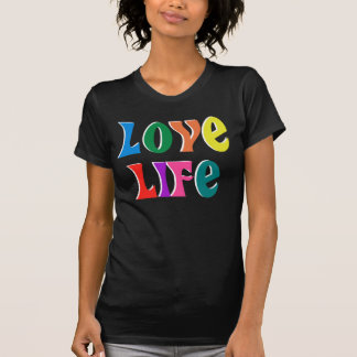 LOVE LIFE! customizable christian message T-Shirt