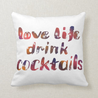 Love life, drink cocktails Pillow