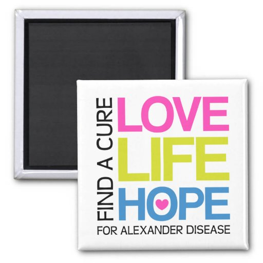 Love Life Hope - find a cure for alexander disease Refrigerator Magnets