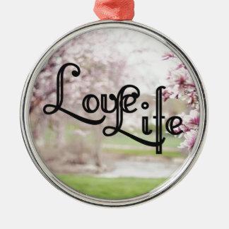 Love Life Metal Ornament