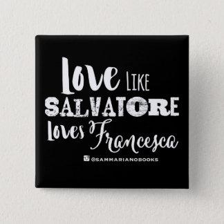 Love Like Salvatore Square Button (Black)