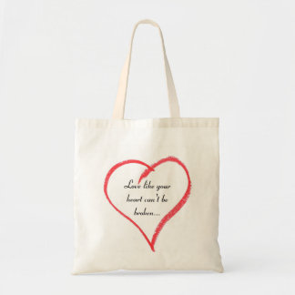 Love like your heart can t be broken tote bag