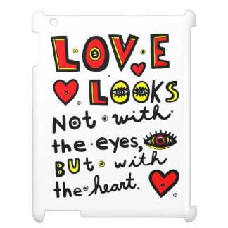 """""""Love Looks Not with the Eyes, But with the Heart"""" iPad Cases"""