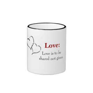 Love:, Love is to be shared  Ringer Mug