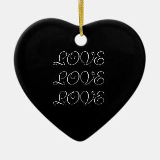 LOVE, LOVE, LOVE in BLACK Ornament
