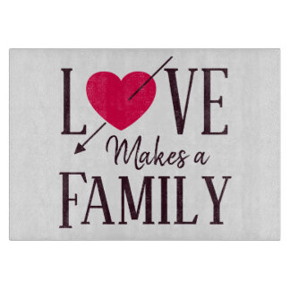 Love Makes a Family - Adoption Gift Cutting Board