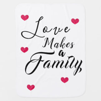 Love Makes a Family - Foster Care Adoption Baby Blanket