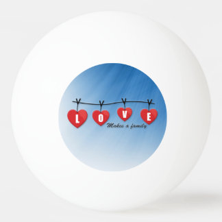 Love Makes a Family - Hearts Ping Pong Ball