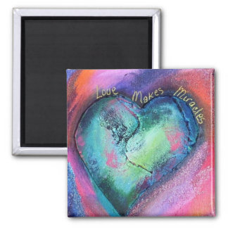 Love Makes Miracles Magnet