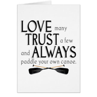 Love Many, Trust a Few Card