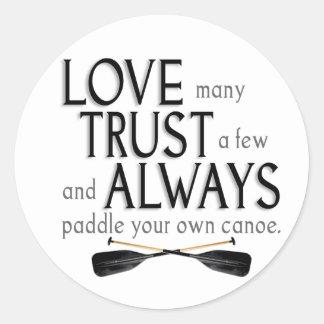 Love Many, Trust a Few Classic Round Sticker