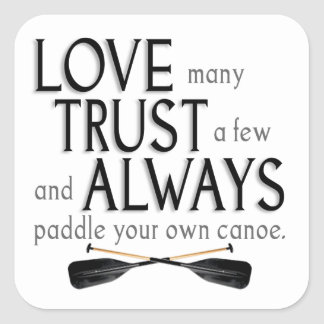 Love Many, Trust a Few Square Sticker