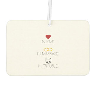 Love, Marriage and Trouble Zh51b Car Air Freshener