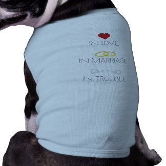 Love Marriage Trouble Zb756 Shirt