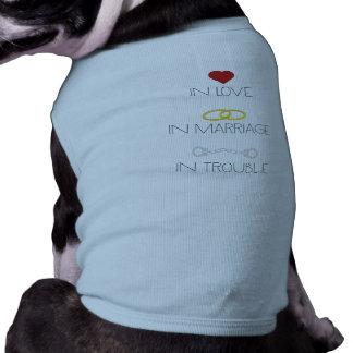 Love Marriage Trouble Zb756 Sleeveless Dog Shirt