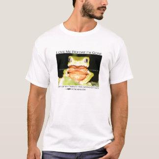Love me before I'm gone - Monkey frog T-Shirt