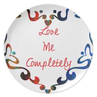 Love Me Completely Message Design Plate
